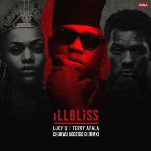 illBliss - Chukwu Agozigo Gi Remix (Pt2) ft. Lucy Q & Terry Apala